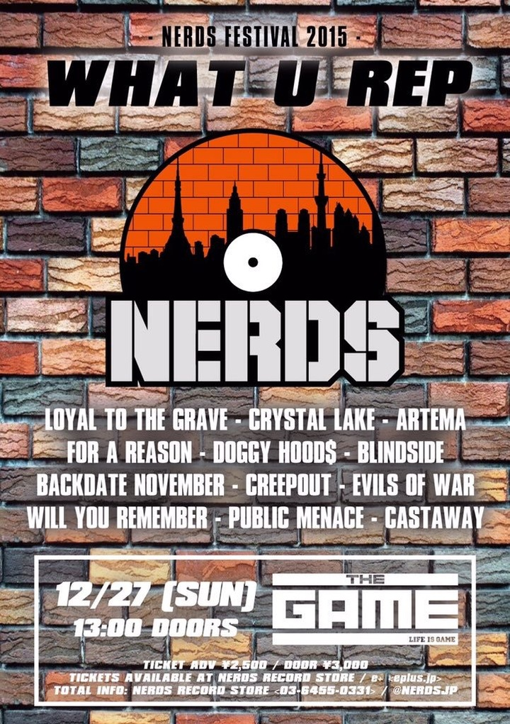 Loyal to the Grave @ NERDS FEST 2015 WHAT U REP@THE GAME - Shibuya-Ku, Japan