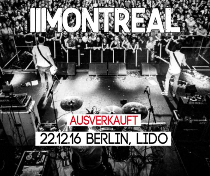 MONTREAL @ Lido - Berlin, Germany