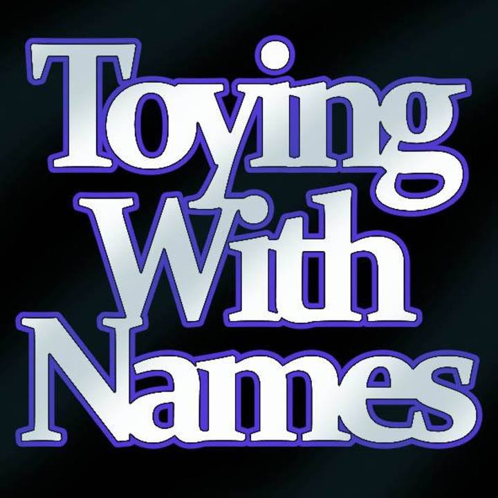 Toying with Names Tour Dates