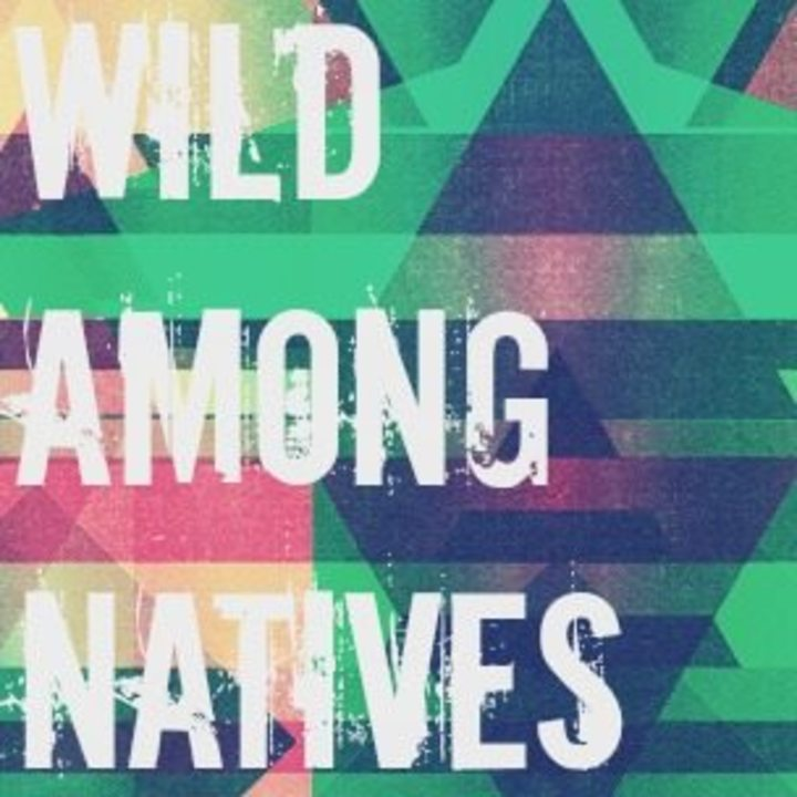 Wild Among Natives Tour Dates