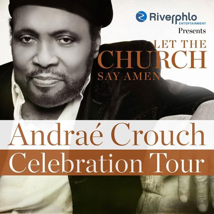 Let The Church Say Amen - Andrae Crouch Celebration Tour Tour Dates