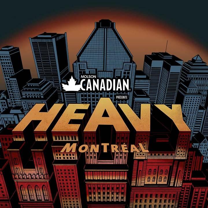 Heavy Montreal Tour Dates