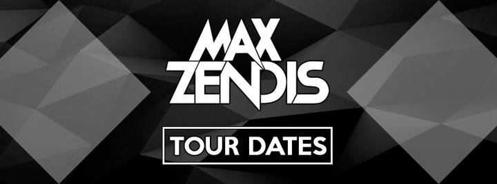 Max Zendis Tour Dates