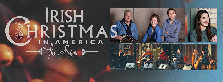 Irish Christmas In America @ Sellersville Theater - Sellersville, PA