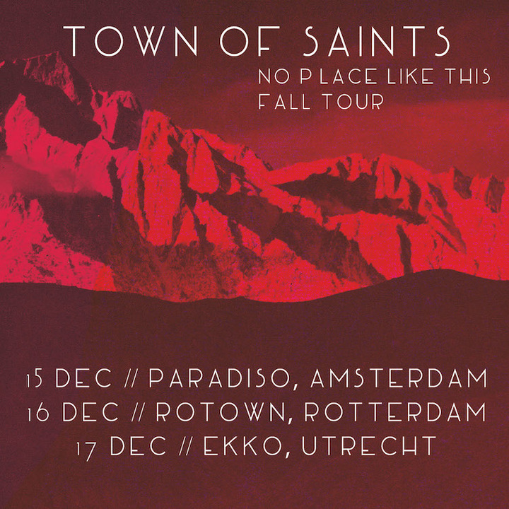Town of Saints @ Ekko - Utrecht, Netherlands