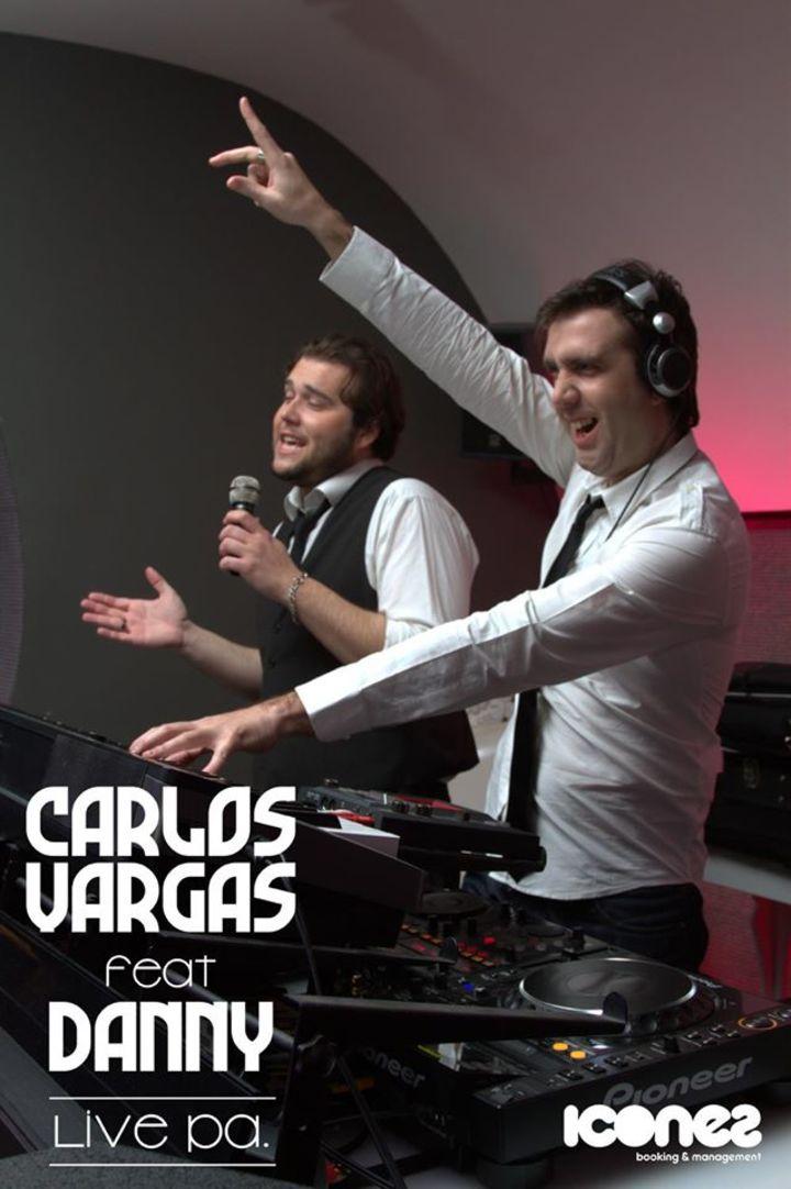 CARLOS VARGAS feat. DANNY (Live PA) Tour Dates