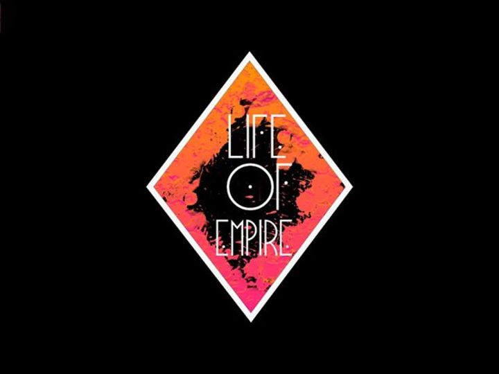 Life Of Empire Tour Dates