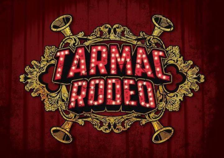 TARMAC RODÉO Tour Dates