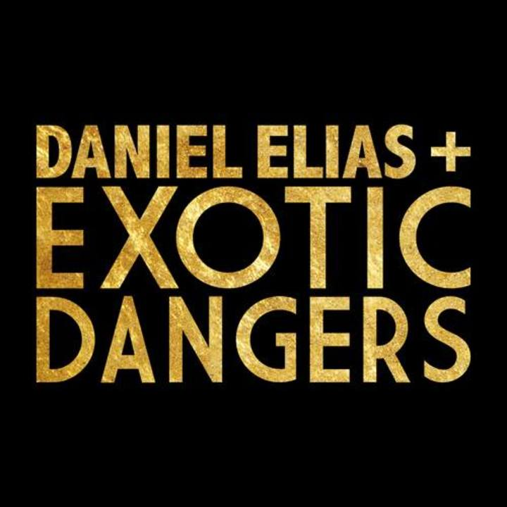Daniel Elias + Exotic Dangers Tour Dates