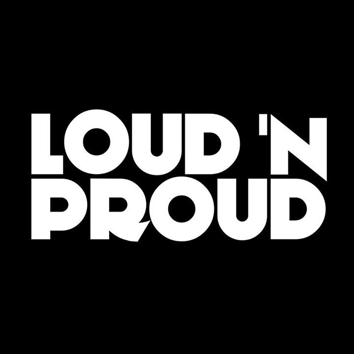 Loud 'N Proud Tour Dates