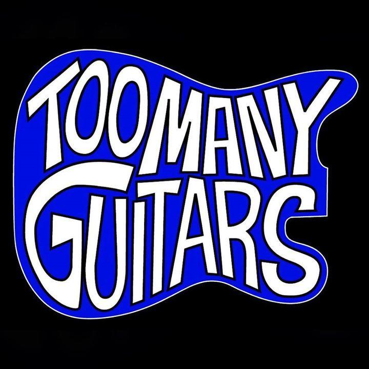Too Many Guitars Tour Dates