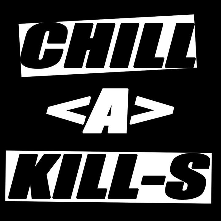 Chill A Kill-S Tour Dates