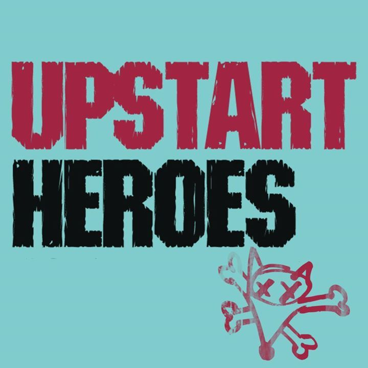 Upstart Heroes Tour Dates