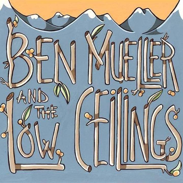 Ben Mueller and The Low Ceilings Tour Dates