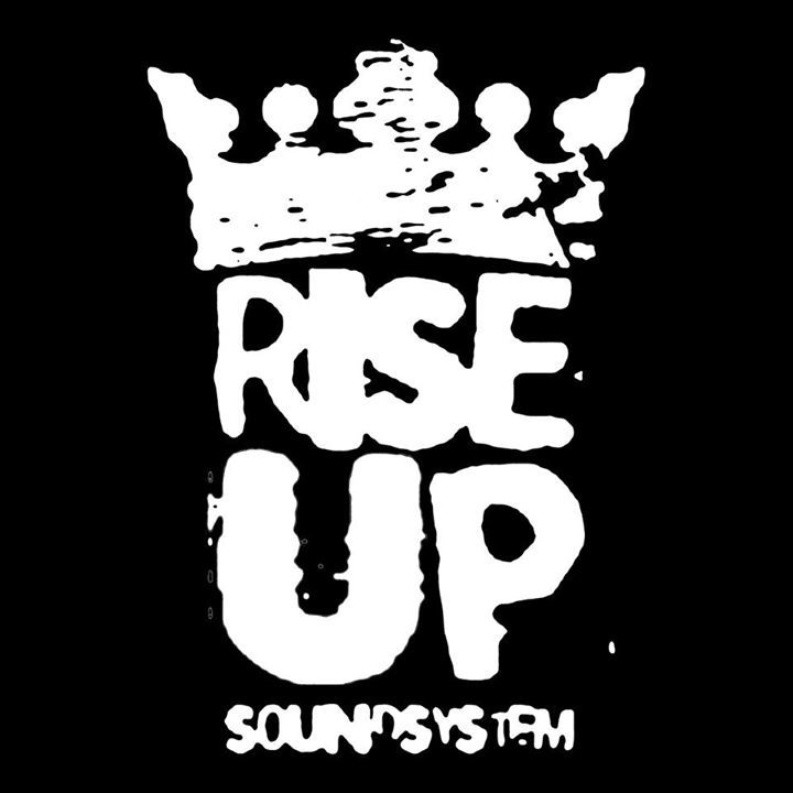 Rise up! Sound System Tour Dates