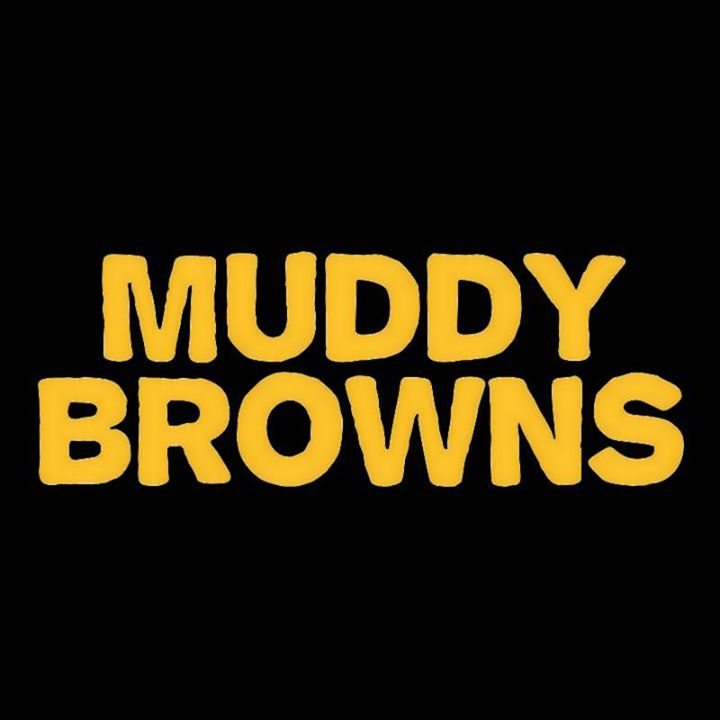 Muddy Browns Tour Dates