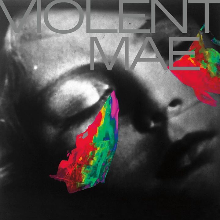 VIOLENT MAE Tour Dates