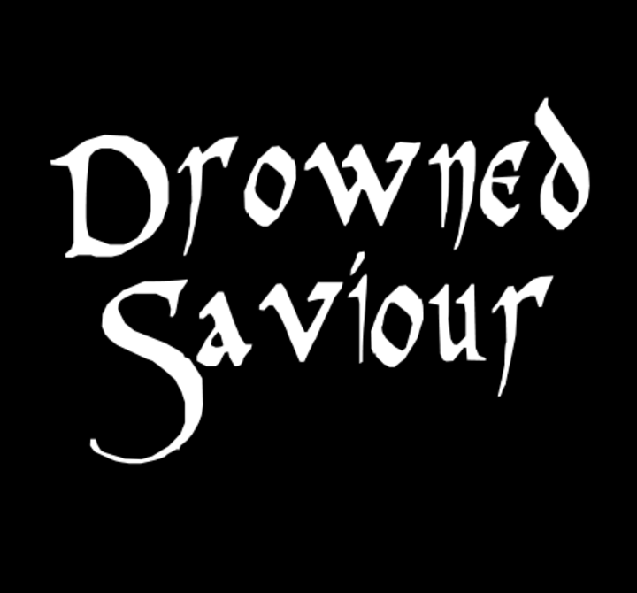 Drowned Saviour Tour Dates