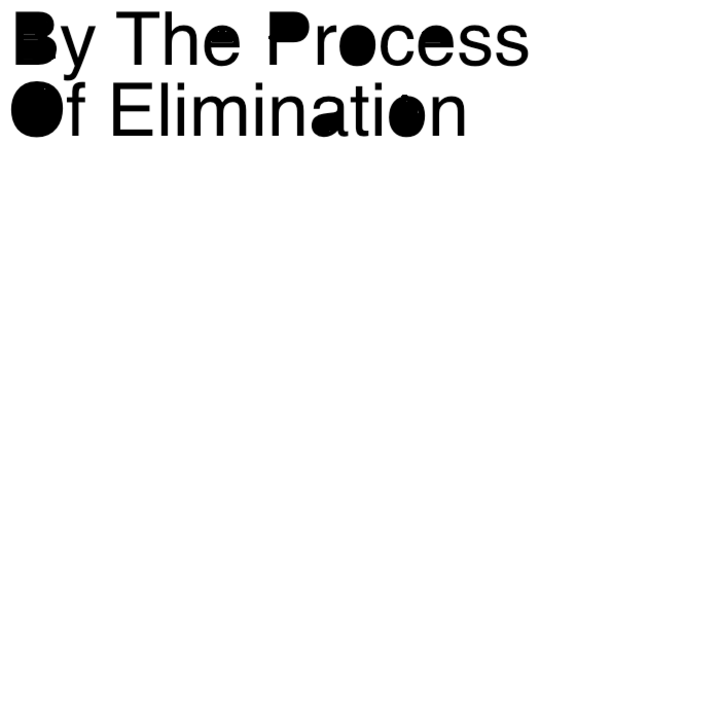 By The Process Of Elimination Tour Dates