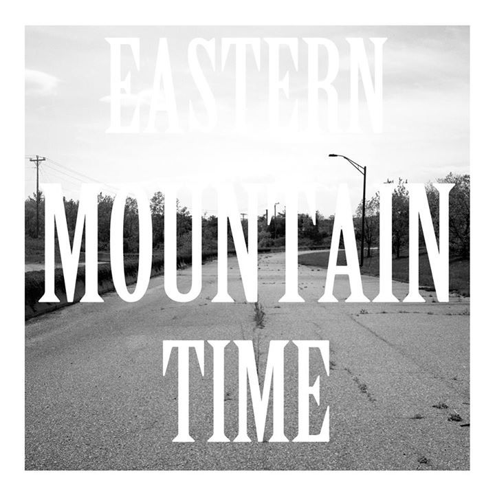 Eastern Mountain Time Tour Dates