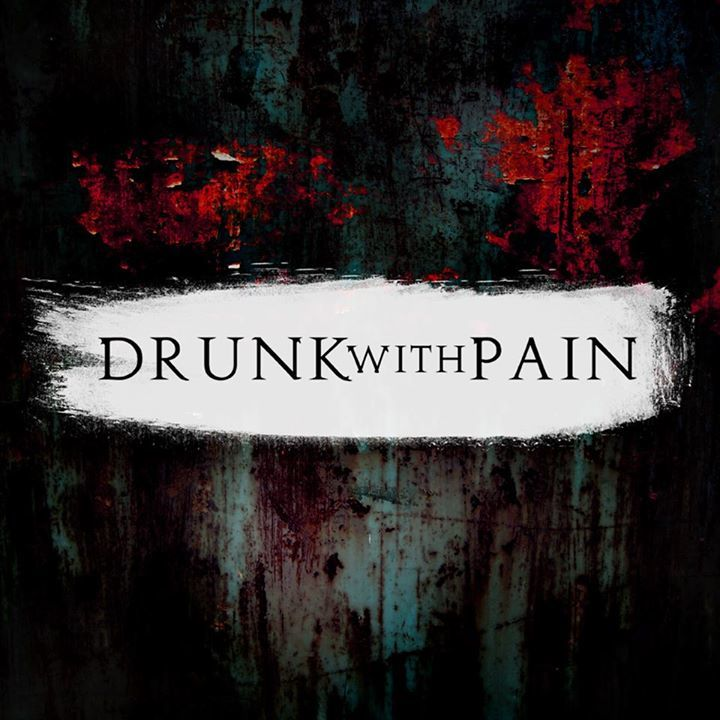 Drunk with Pain Tour Dates