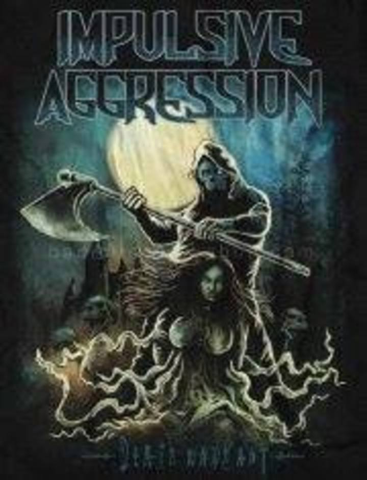 Impulsive Aggression Tour Dates