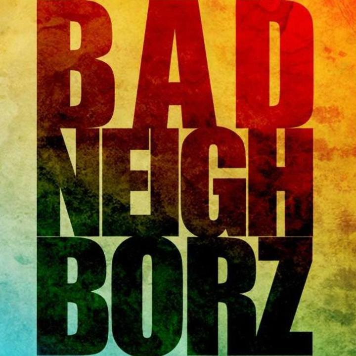 Bad Neighborz Music Tour Dates