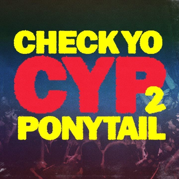 Check Yo Ponytail Tour Dates
