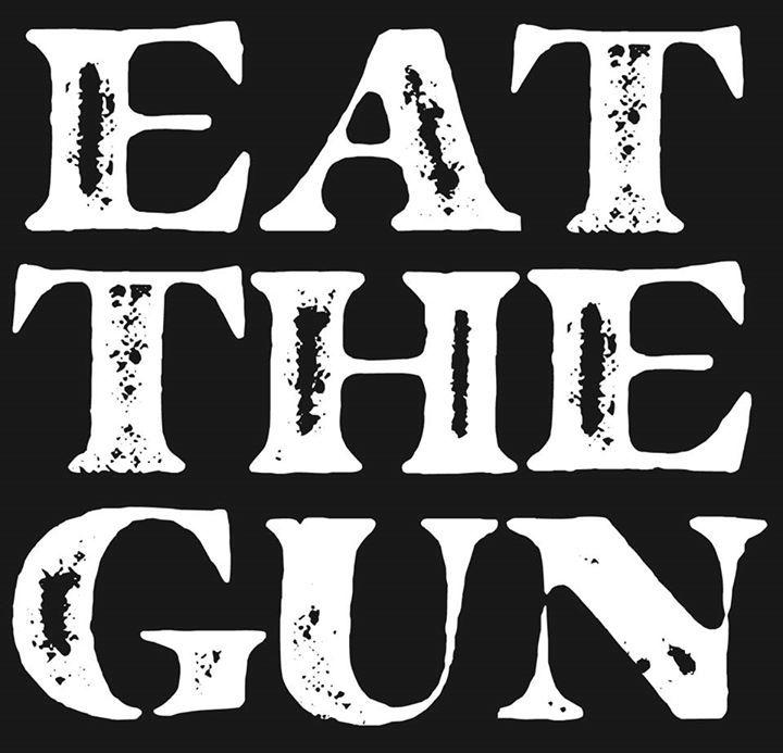 Eat the Gun Tour Dates