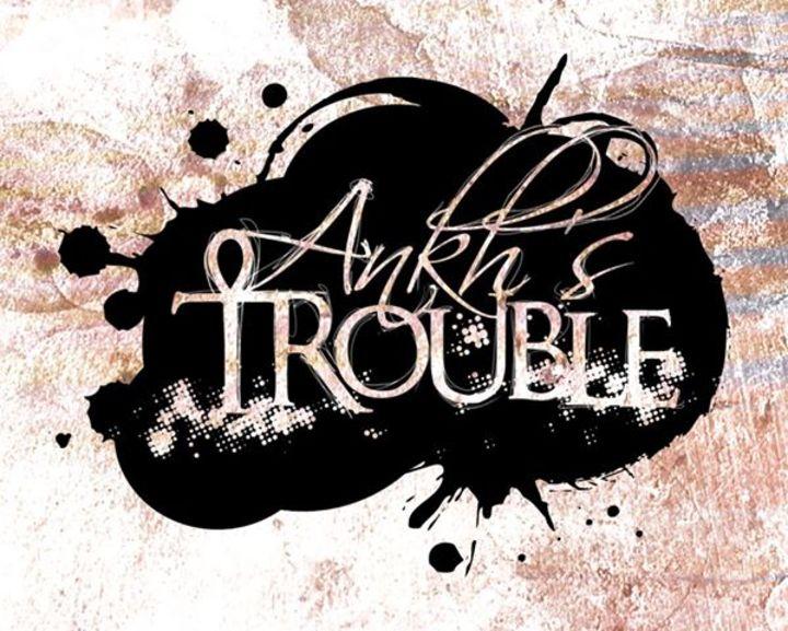 Ankh's Trouble Tour Dates