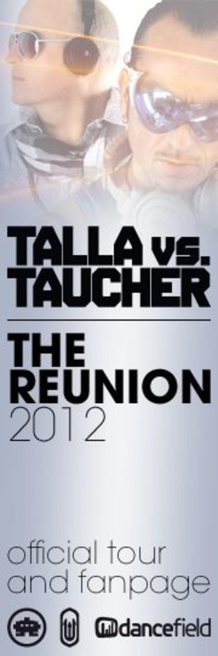 Talla vs Taucher the reunion 2012 Tour Dates