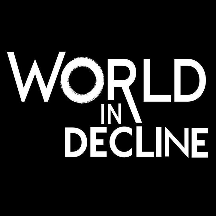 World In Decline Tour Dates