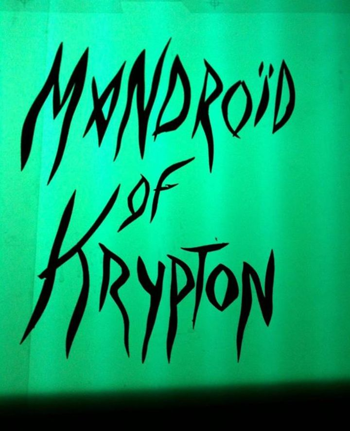 Mandroïd of Krypton Tour Dates