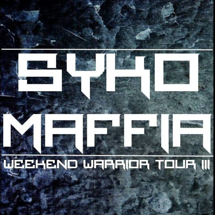 The Syko-Maffia Weekend Warrior Tour Tour Dates