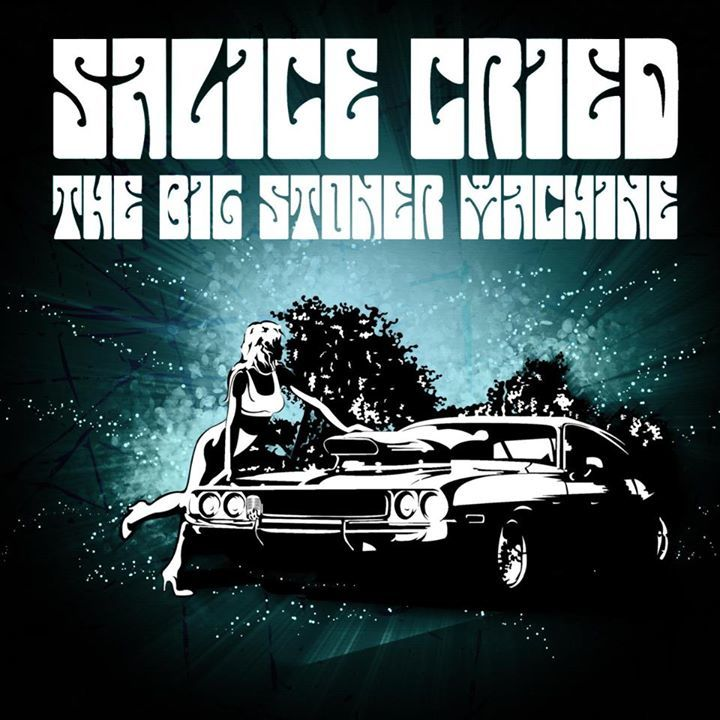 Salice Cried - The big stoner machine! Tour Dates