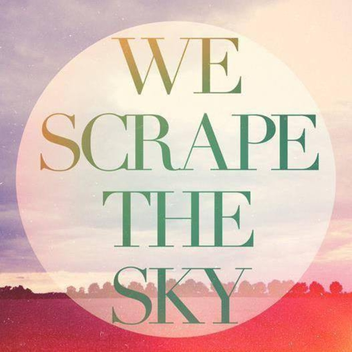 We Scrape The Sky Tour Dates