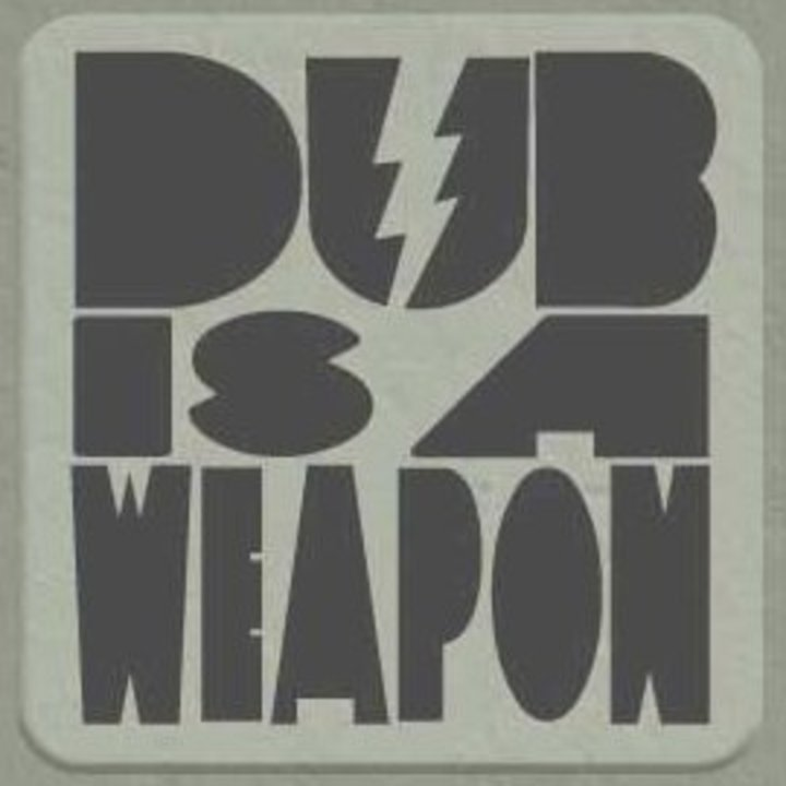 Dub Is a Weapon Tour Dates