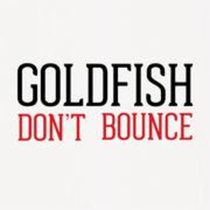 Goldfish Don't Bounce Tour Dates