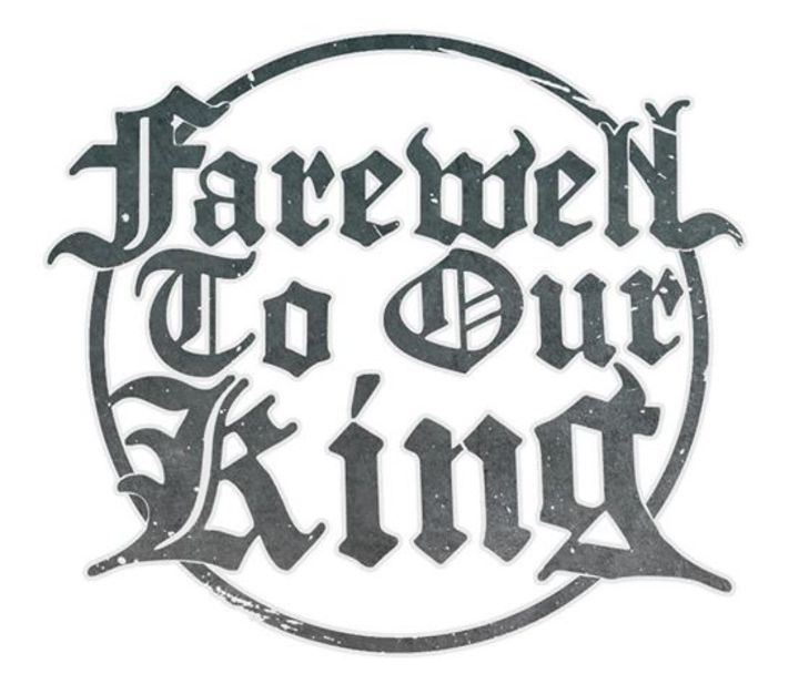 Farewell To Our King Tour Dates