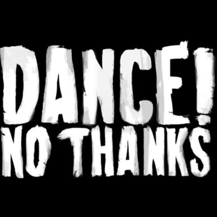Dance! No Thanks Tour Dates