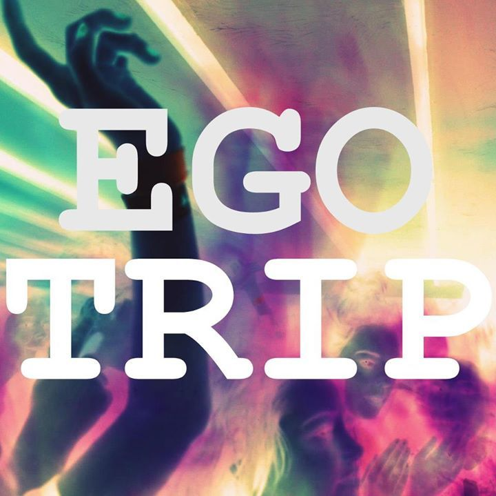 EGO TRIP Tour Dates