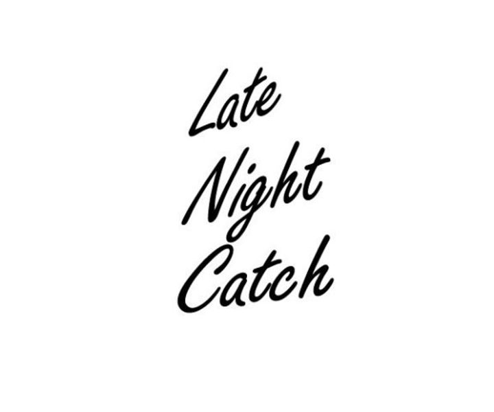 Late Night Catch Tour Dates