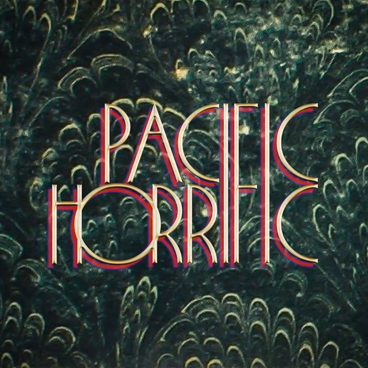 Pacific Horrific Tour Dates