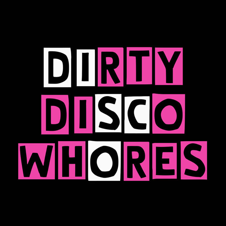 Dirty Disco Whores Tour Dates