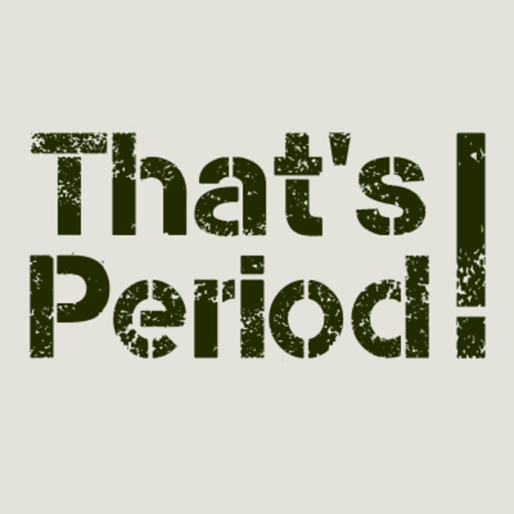 That's Period Tour Dates