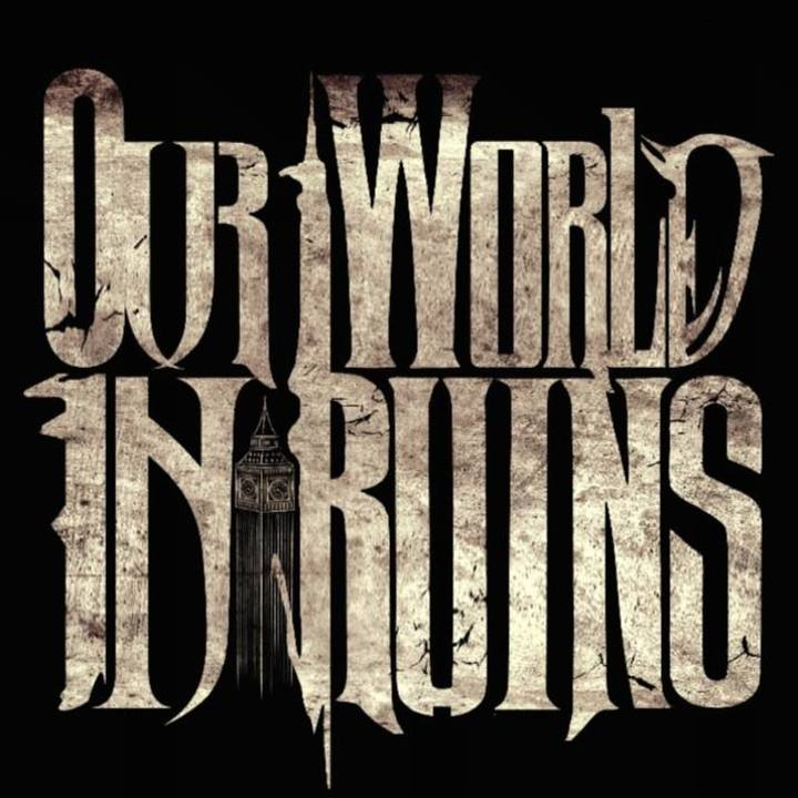 Our World In Ruins Tour Dates