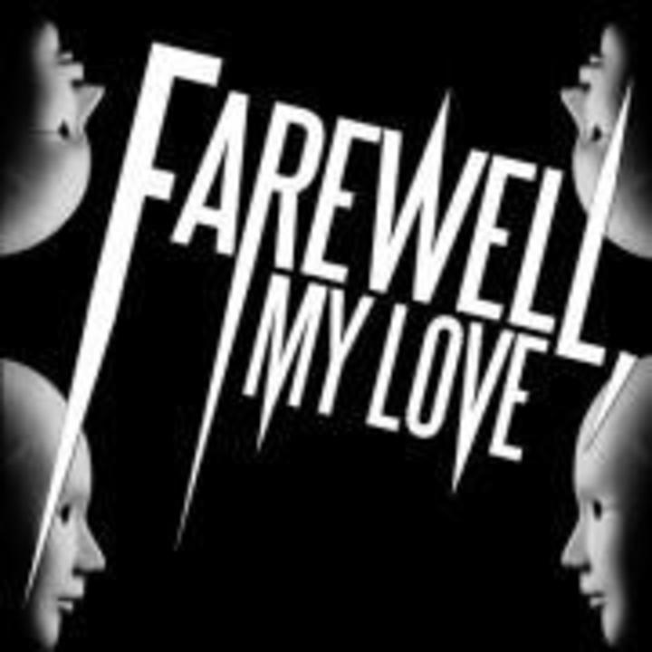 Fans of Farewell, My Love Tour Dates