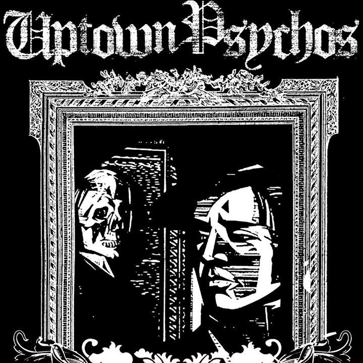 Uptown Psychos Tour Dates