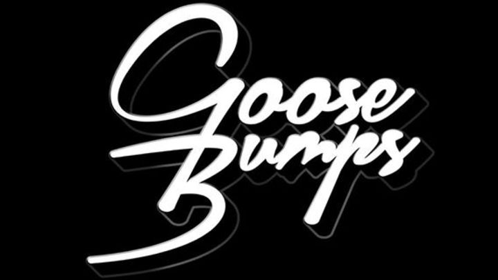 Goose bumps Tour Dates