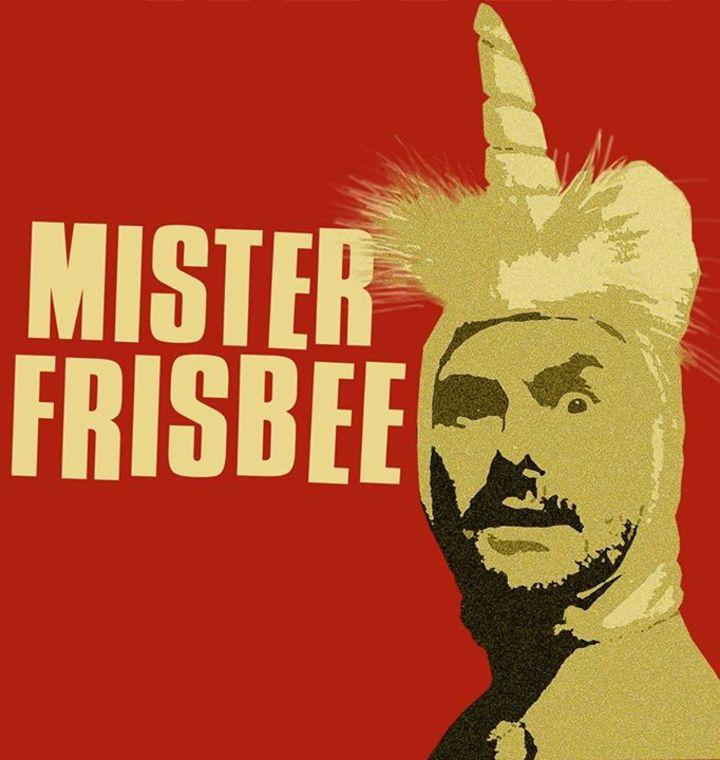 Mr Frisbee Tour Dates
